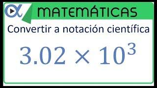 Convertir un decimal a notación científica y viceversa