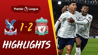 Crystal Palace 1 2 Liverpool Firmino wins it late at Selhurst Park Highlights