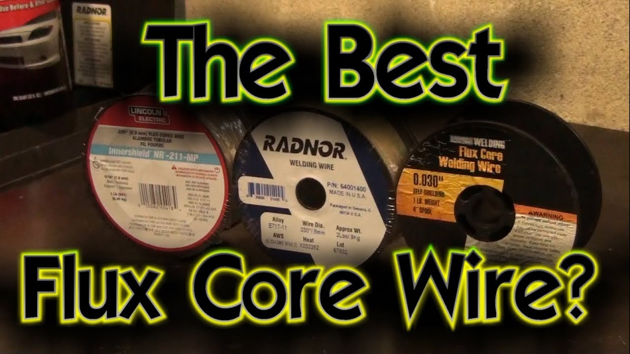 Flux Core Welding Wire >> The best flux core wire for welding? - YouTube