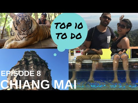 E8: Top 10 things to do in Chiang Mai [Thailand]