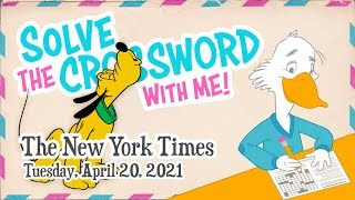 Solve With Me: The New York Times Crossword - Tuesday, April 20, 2021