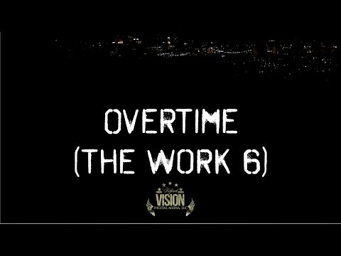 A-Eazy: Overtime (The Work 6) Official Music Video