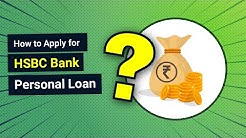 How to Apply for HSBC Bank Personal Loan