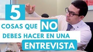 Episodio 14 -5 Cosas que NO debes hacer en una Entrevista de Trabajo - Tips para Entrevistas