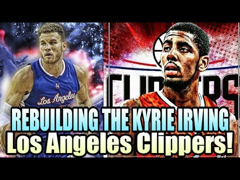 REBUILDING THE KYRIE IRVING LOS ANGELES CLIPPERS! NBA 2K17 MY LEAGUE