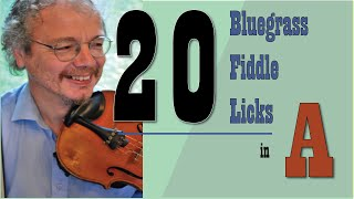20 bluegrass fiddle licks in the key of A, using Roll in my Sweet Baby's Arms