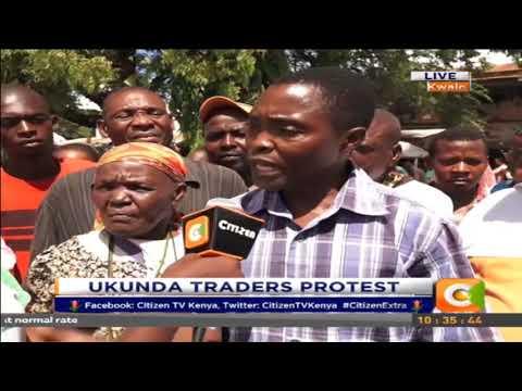 Citizen Extra :Ukunda traders protest.
