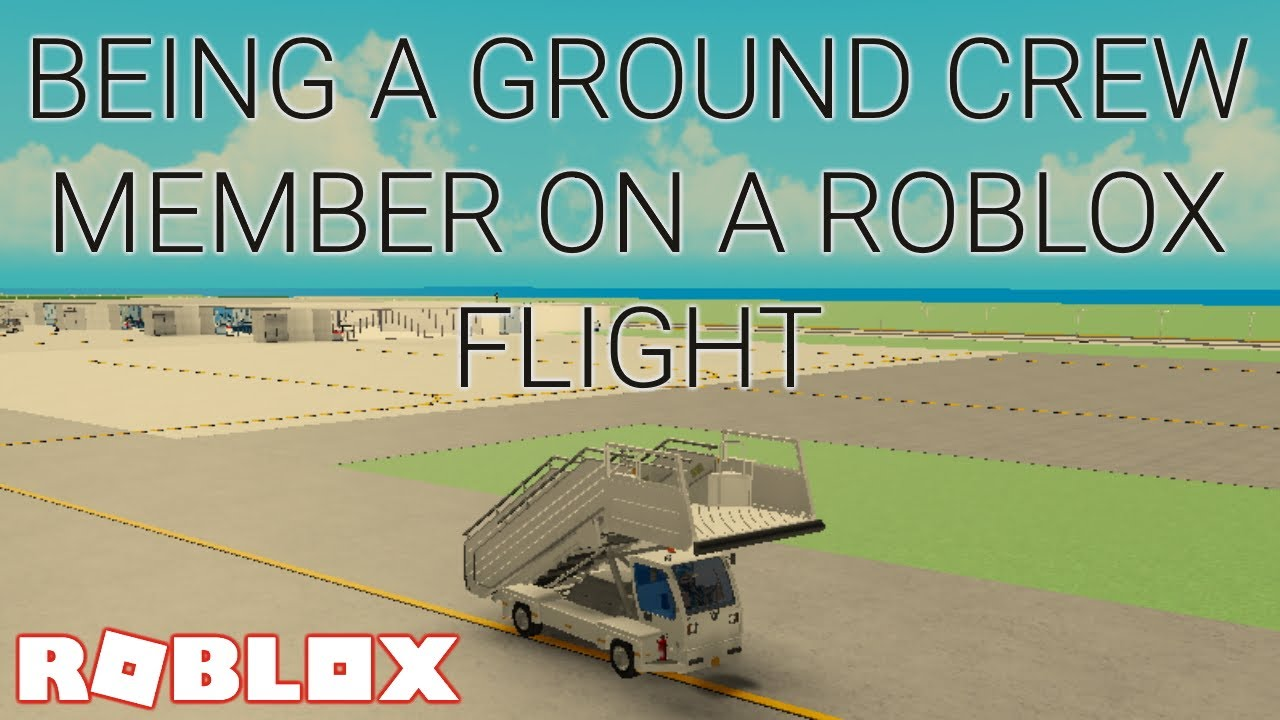 Being a Ground Crew member on a Roblox flight