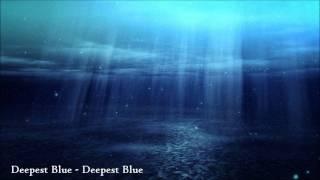 Deepest Blue - Deepest Blue [HQ]