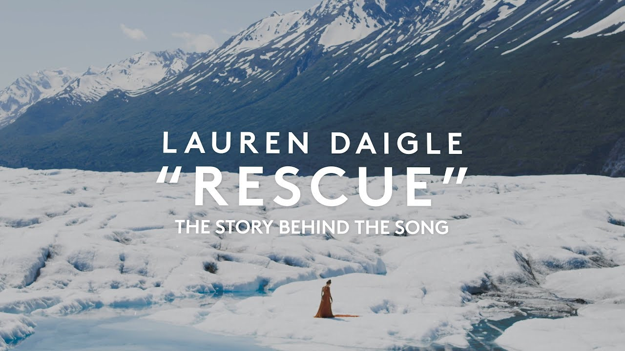 Lauren Daigle - Rescue (Story Behind The Song)