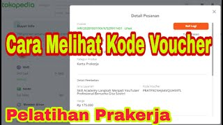 Cara Melihat Kode Voucher Prakerja Tokopedia Dan Cara Mendapatkan Kode Voucher Prakerja Gelombang 11 Youtube