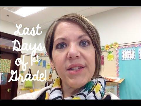 Classroom Vlog #32  2017-2018 | Last Days of 1st Grade
