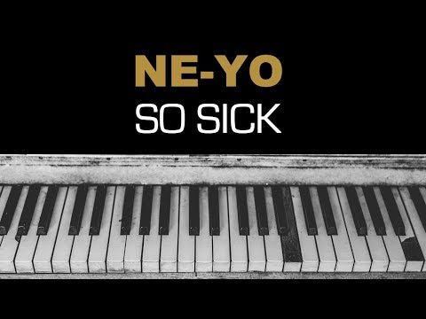 Ne-Yo - So Sick Karaoke Instrumental Acoustic Piano Cover Lyrics Lyrics FEMALE / HIGHER KEY