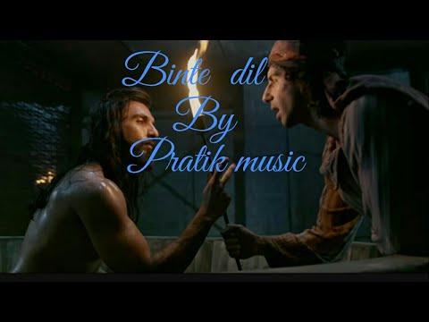 Binte dil –cover/Padmaavat/Pratik music