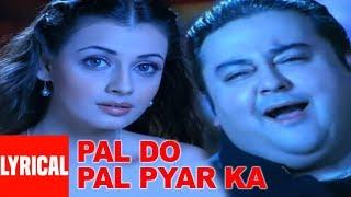 "Pal Do Pal Pyar Ka Lyrical Song Adnan Sami, Diya Mirza Super Hit Album ""Teri Kasam"""