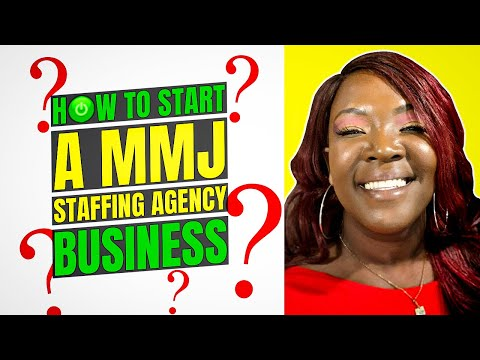 How To Start A MMJ Staffing Agency Business - The Overview Preview