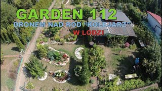 """GARDEN 112 - View from the drone. ROD """"Kolejarz"""" Łódź."""