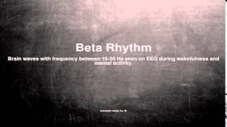 Medical vocabulary: What does Beta Rhythm mean