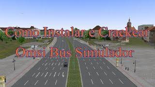 Como instalar e Crackear OMSI Bus Simulador
