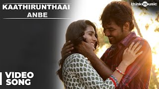 Kaathirunthaai Anbe Official Video Song - Naveena Saraswathi Sabatham