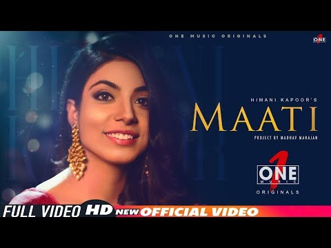 maati---official-video-|-himani-kapoor-|-rimi-dhar-|-nishant-|-madhav-mahajan-|-one-music-originals