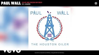 paul wall save me from myself audio ft j dawg