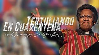 #TertuliandoEnCuarentena con Margarita Sanchez