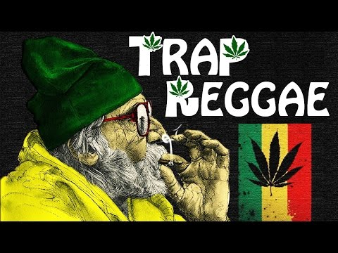 Best Trap Reggae Mix 2017 💊 Best Trap, Bass & EDM Reggae Music 💊 Legalize It 2017