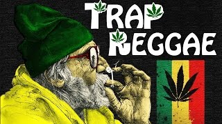 Best Trap Reggae Mix 2017 Best Trap Bass EDM Reggae Music Legalize It 2017