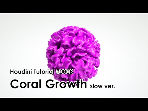 [Houdini Tutorial] 0008 Coral Growth (Slow ver.)
