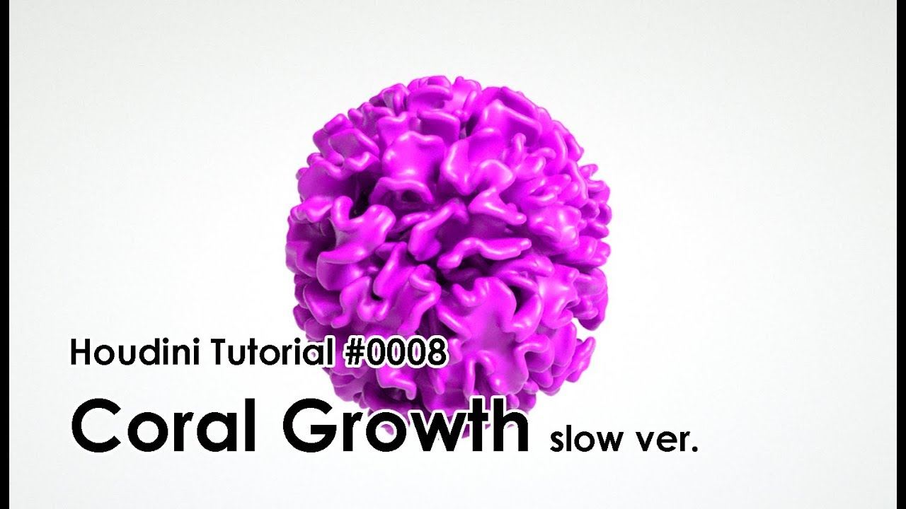 [Houdini Tutorial] 0008 Coral Growth (Slow ver )