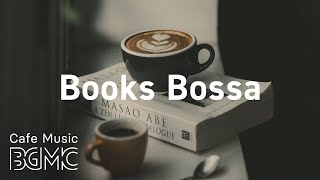 Books Bossa: Elegant Bossa Nova and Jazz  Positive Afternoon Jazz Cafe Music for Reading at Home