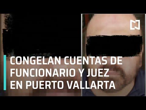 Caso de abuso infantil en Puerto Vallarta: congelan cuentas de funcionario y juez - Las Noticias