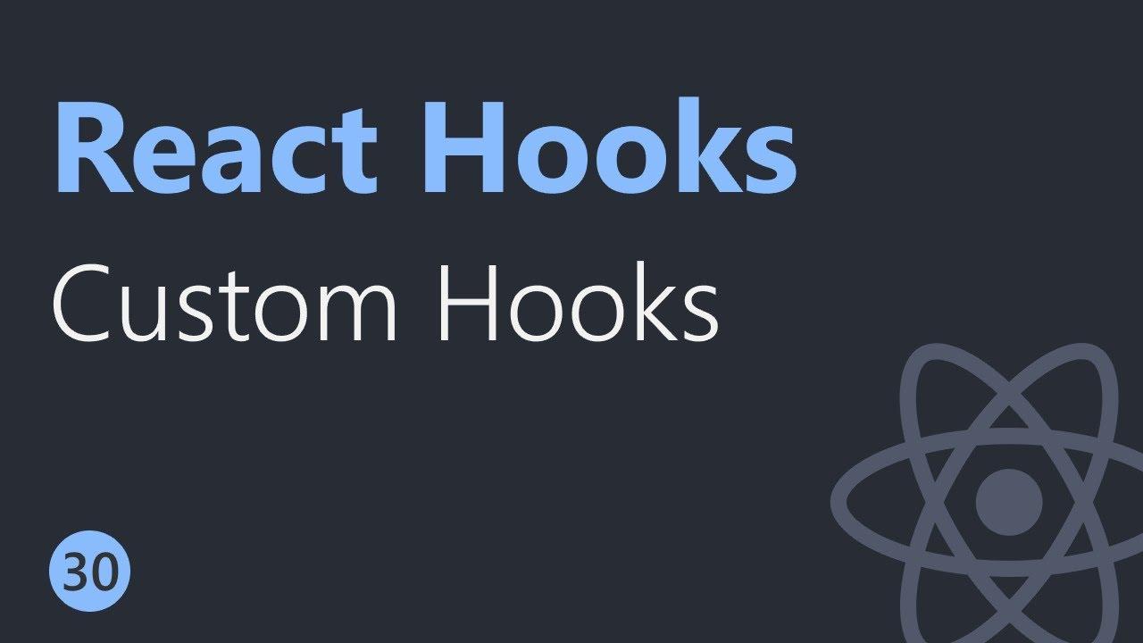 React Hooks Tutorial - 30 - Custom Hooks