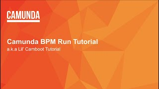 Tutorial: How to Gęt Started With Camunda Run