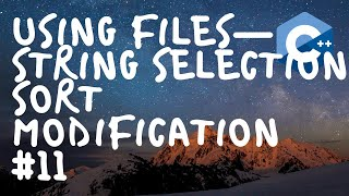#11: Using Files (String Selection Sort Modification) Chapter 8 - Tony Gaddis -Starting Out With C++