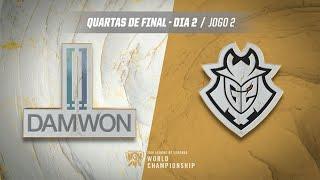 Mundial 2019: Quartas de Final - Dia 2 | DAMWON Gaming x G2 Esports (Jogo 2)