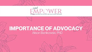 2020 Empower   The Importance of Advocacy Organizations throughout the Journey