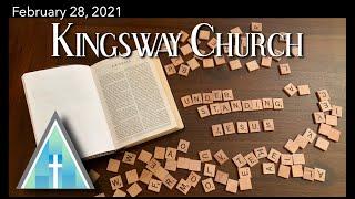 Kingsway Church Online - February 28, 2021