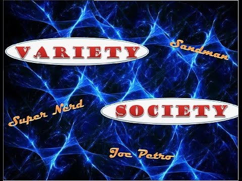 Variety Society Ep.1, Don't try this at home-science experiment, and more!