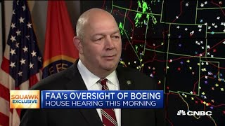 Watch CNBC's full interview with FAA Administrator Steve Dickson