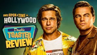 ONCE UPON A TIME IN HOLLYWOOD MOVIE REVIEW - Double Toasted