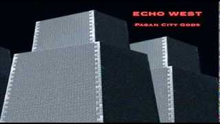 Echo West - Is This Real