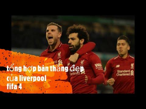 [FIFA ONLINE 4] TỔNG HỢP NHỮNG BÀN THẰNG ĐẸP CẦU THỦ LIVERPOOL NGỌT LỊM...
