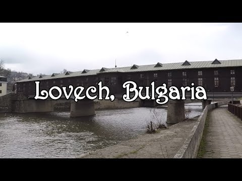 Lovech - A Town With Traditions! / Ловеч - град с традиции!