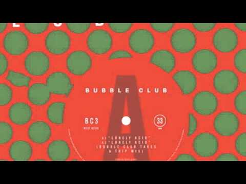 Bubble Club - Lonely Acid