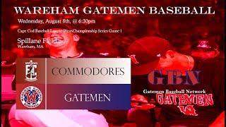 Gatemen Baseball Network Live Stream: Wareham Gatemen vs. Falmouth Commodores WCS Game 1 (8/8/18)