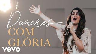 Damares - Com Glória (Clipe Live)