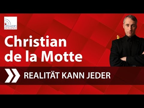 Christian de la Motte - Realität kann jeder!