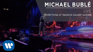 Michael Bublé Everything At Madison Square Garden Live